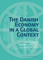 Andersen, Torben M., Bentzen, Jan, Jensen, Svend Erik Hougaard, Smith, Valdemar, Westergard-Nielsen, Niels - The Danish Economy: in a Global Context - 9788757436358 - V9788757436358