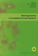 Mees, Inger M.; Alves, Fabio; Gopferich, Susanne - New Approaches in Translation Process Research - 9788759314777 - V9788759314777