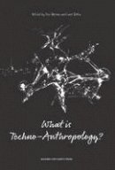 BORSEN T - What is Techno-Anthropology? (Series in Transformational Studies) - 9788771121230 - V9788771121230