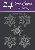Bjorn, Lene - 24 Snowflakes in Tatting - 9788778470522 - V9788778470522