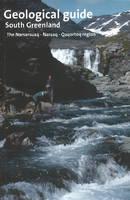 Sorensen, Henning - Geological Guide - South Greenland: The Narsarsuaq - Narsaq - Qaqortoq Region - 9788778714312 - V9788778714312
