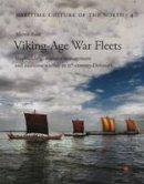 Ravn, Morten - Viking Age War Fleets: Shipbuilding, resource management and maritime warfare in 11th-century Denmark - 9788785180728 - V9788785180728