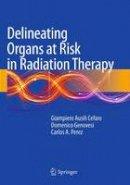 Genovesi, Domenico; Perez, Carlos A. - Delineating Organs at Risk in Radiation Therapy - 9788847058521 - V9788847058521