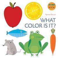 Agnese Baruzzi - What Color Is It? (My First Book) - 9788854411074 - V9788854411074