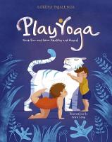 Pajalunga, Lorena Valentina - Play Yoga: Have Fun and Grow Healthy and Happy! - 9788854411111 - V9788854411111