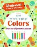 Baruzzi, Agnese, Paroddi, Chiara - Montessori: My First Book of Colors - 9788854411357 - 9788854411357