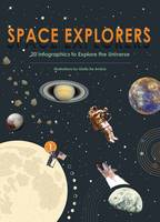 Amicis, Giulia De - Space Explorers: The Secrets of the Universe at a Glance! - 9788854411449 - V9788854411449