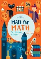 Bertola, Linda - Mad for Math Grade 3-5: The Wizard School - 9788854411517 - V9788854411517