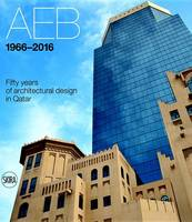 Molinari, Luca - AEB 1966-2016: Fifty years of architectural design in Qatar - 9788857228808 - V9788857228808