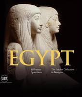Daniela Picchi, Paola Giovetti - Egypt: Millenary Splendour The Leiden Collection in Bologna - 9788857230153 - V9788857230153