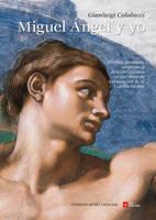 Colalucci, Gianluigi - Miguel Ángel y yo (Spanish Edition) - 9788866483229 - V9788866483229