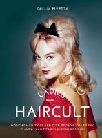 Pivetta, Giulia - Ladies' Haircult: Women's Hairstyles and Culture from 1920 to 1980 - 9788866483465 - V9788866483465