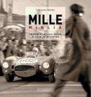 Acerbi, Leonardo - MILLE MIGLIA: Immagini di una corsa/A race in pictures - 9788879116183 - V9788879116183