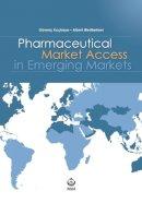 Schweiger, Dr Arturo Dr, Wong, Kally, Leong, Dr Debra Dr - Pharmaceutical Market Access in Emerging Markets - 9788897419631 - V9788897419631