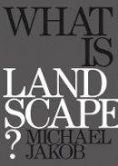 Michael Jakob (author) - Landscape - 9788898774999 - V9788898774999