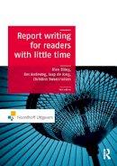 Elling, Rien; Andeweg, Bas A.; Swankhuizen, Christine; de Jong, Jaap; van der Linden, Kim - Report Writing for Readers with Little Time - 9789001812591 - V9789001812591