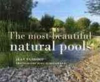 Jean Vanhoff - The Most Beautiful Natural Swimming Pools - 9789020929478 - V9789020929478