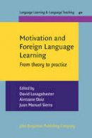 - Motivation and Foreign Language Learning: From theory to practice (Language Learning & Language Teaching) - 9789027213228 - V9789027213228