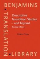 Toury, Gideon - Descriptive Translation Studies - and beyond: <strong>Revised edition</strong> (Benjamins Translation Library) - 9789027224491 - V9789027224491