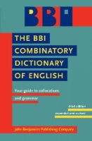 - The BBI Combinatory Dictionary of English: Your guide to collocations and grammar. - 9789027232618 - V9789027232618