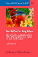 Biewer, Carolin - South Pacific Englishes: A Sociolinguistic and Morphosyntactic Profile of Fiji English, Samoan English and Cook Islands English (Varieties of English Around the World) - 9789027249128 - V9789027249128