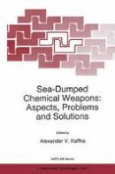 - Sea-Dumped Chemical Weapons: Aspects, Problems and Solutions (Nato Science Partnership Subseries: 1) - 9789048147144 - V9789048147144