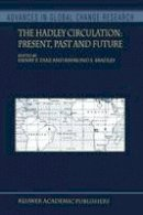 - The Hadley Circulation: Present, Past and Future (Advances in Global Change Research) - 9789048167524 - V9789048167524