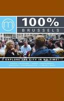 Taunya Renson-Martin - 100 Per Cent Brussels: Explore the City in No Time! (100% Guides) - 9789057670961 - KEX0205110