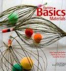 Gansbeke, Van Rita, Corte, De Patricia - Floristry Basics: Materials - 9789058562661 - V9789058562661