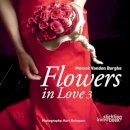 Berghe, Moniek Vanden - Flowers In Love 3 - 9789058563378 - V9789058563378