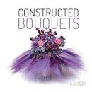 Dupré, Frédéric, Göttle, Stefan, Jansen, Patrick, Simaeys, Stijn - Constructed Bouquets (Dutch and English Edition) - 9789058565013 - V9789058565013