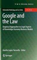 . Ed(s): Lopez-Tarruella, Aurelio - Google and the Law - 9789067048453 - V9789067048453