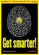 Pol, Mirjam - Get Smarter!: Handbook for Efficient & Effective Studying - 9789086597000 - V9789086597000
