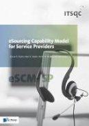 Hefley, Bill; Heston, Keith M.; Hyder, Elaine; Paulk, Mark C. - eSourcing Capability Model for Service Providers - 9789087535612 - V9789087535612
