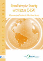 Wahe, Stefan; Petersen, Gunnar - Open Enterprise Security Architecture (O-ESA): A Framework and Template for Policy-driven Security - 9789087536725 - V9789087536725