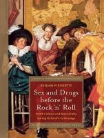 Roberts, Benjamin B. - Sex and Drugs Before Rock 'n' Roll - 9789089644022 - V9789089644022