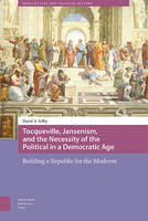 Selby, David - Tocqueville, Jansenism, and the Necessity of the Political in a Democratic Age - 9789089646057 - V9789089646057