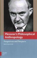 Mul, Jos de - Plessner's Philosophical Anthropology: Perspectives and Prospects - 9789089646347 - V9789089646347