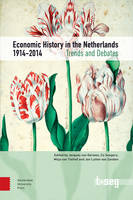 - Economic History in the Netherlands, 1914-2014: Trends and Debates (TSEG) - 9789089646897 - V9789089646897