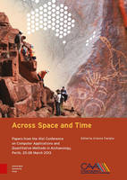 - Across Space and Time: Papers from the 41st Conference on Computer Applications and Quantitative Methods in Archaeology, Perth, 25-28 March 2013 ... Applications and Quantitative M - 9789089647153 - V9789089647153