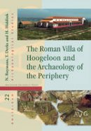 - The Roman Villa of Hoogeloon and the Archaeology of the Periphery (Amsterdam Archaeological Studies) - 9789089648365 - V9789089648365