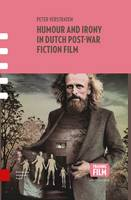 Verstraten, Peter - Humour and Irony in Dutch Post-War Fiction Film (Framing Film) - 9789089649430 - V9789089649430