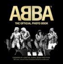 Jan Gradvall, Petter Karlsson - ABBA: The Official Photo Book - 9789171262820 - V9789171262820