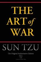 Tzu, Sun - The Art of War (Chiron Academic Press - The Original Authoritative Edition) - 9789176371107 - V9789176371107