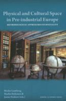 - Physical & Cultural Space in Pre-Industrial Europe - 9789185509614 - V9789185509614