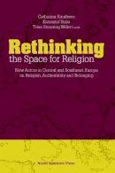 Raudvere, Catharina; Stala, Krzysztof; Willert, Trine Stauning - Rethinking the Space for Religion - 9789187121852 - V9789187121852