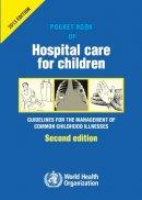 World Health Organization - Pocket Book of Hospital Care for Children - 9789241548373 - V9789241548373