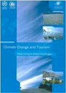 World Tourism Organization (UNWTO) - Climate Change and Tourism - Responding to Global Challenges - 9789284412341 - V9789284412341