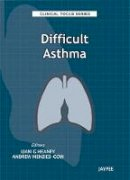 Heaney, Liam; Menzies, Andrew - Difficult Asthma - 9789350902998 - V9789350902998