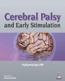 Kn, Vykuntaraju - Cerebral Palsy and Early Stimulation - 9789350903018 - V9789350903018